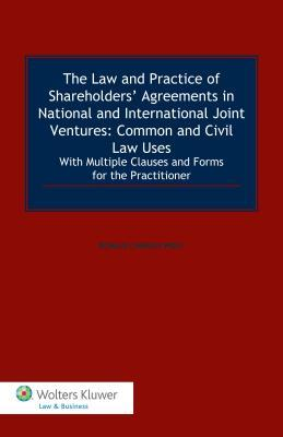 The Law and Practice of Shareholders' Agreements in National and International Joint Ventures The Law and Practice of Shareholders' Agreements in National and International Joint Ventures