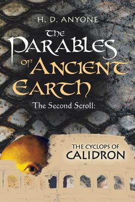 The Second Scroll: The Cyclops of Calidron(The Parables of Ancient Earth 2)