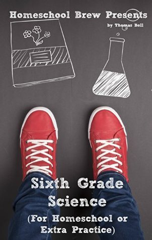 Sixth Grade Science: For Homeschool or Extra Practice
