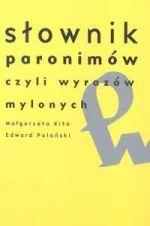 Słownik paronimów czyli wyrazów mylonych