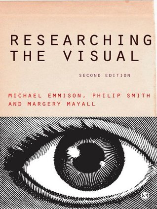 Researching the Visual (Introducing Qualitative Methods series)