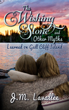 The Wishing Stone and Other Myths Learned on Gull Cliff Island by J.M. Lavallee