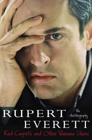 Red carpets and other banana skins the autobiography by rupert everett fandeluxe Image collections