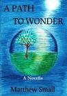 A Path To Wonder: A Novella