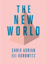 The New World by Chris Adrian