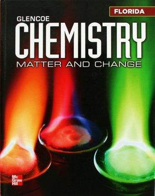 Glencoe Chemistry: Matter and Change Florida Student Edition