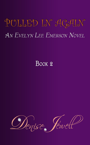 PULLED IN AGAIN - An Evelyn Lee Emerson Novel
