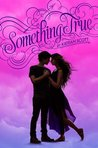 Something True (True Love, #3)