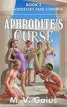 The Goddesses Take Control (Aphrodite's Curse #2)