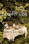 The Grown Ups by Robin Antalek