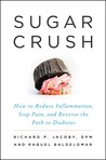 Sugar Crush: How to Reduce Inflammation, Stop Pain, and Reverse the Path to Diabetes