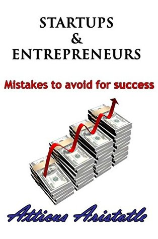 Startups and Entrepreneurs: Mistakes to Avoid For Success