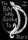 Download The Boy Who Spoke to Stars