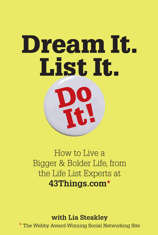 Dream It. List It. Do It!: The 43things.com Guide to Creating Your