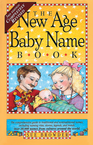 The New Age Baby Name Book by Sue Ellin Browder
