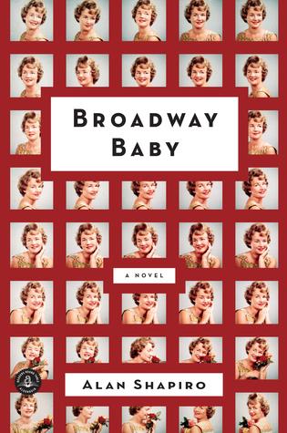 Broadway Baby by Alan Shapiro