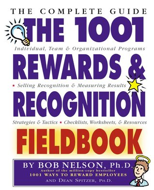 The 1001 Rewards  Recognition Fieldbook by Bob Nelson