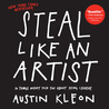 Download Steal Like an Artist: 10 Things Nobody Told You About Being Creative