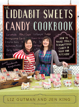 the-liddabit-sweets-candy-cookbook-how-to-make-truly-scrumptious-candy-in-your-own-kitchen