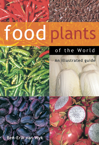 Ebook Food Plants of the World: An Illustrated Guide by Ben-Erik van Wyk TXT!