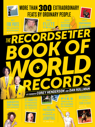 The RecordSetter Book of World Records by Dan Rollman