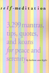 Self-Meditation: 3,299 Tips, Quotes, Reminders, and Wake-Up Calls for Peace and Serenity