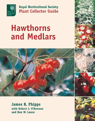 Hawthorns and Medlars: A Royal Horticultural Society Plant Collector Guide