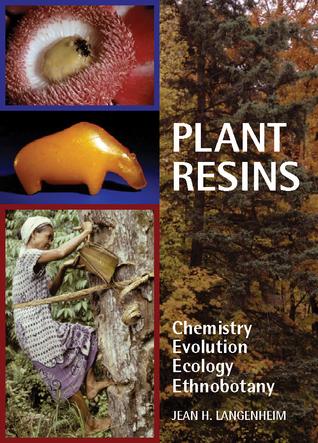 Plant Resins: Chemistry, Evolution, Ecology, and Ethnobotany