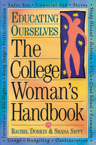 The College Woman's Handbook (Educating Ourselves)