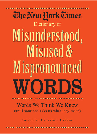 The New York Times Dictionary of Misunde...