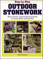 Step-by-Step Outdoor Stonework: Over Twenty Easy-to-Build Projects for Your Patio and Garden