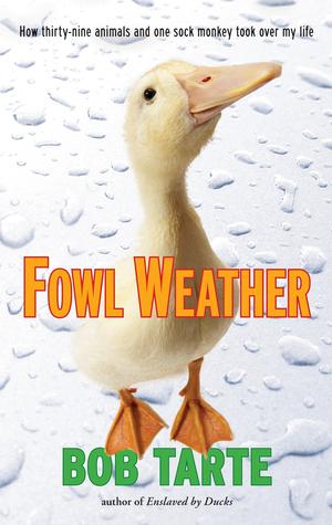 Fowl Weather by Bob Tarte