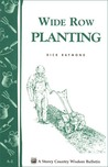 Wide Row Planting: Storey's Country Wisdom Bulletin A-02