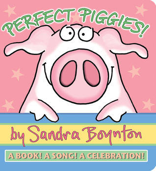 Perfect Piggies! by Sandra Boynton
