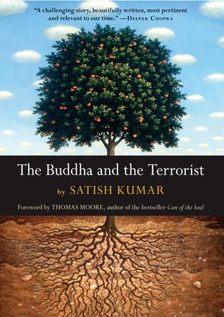 Ebook The Buddha and the Terrorist by Satish Kumar read!