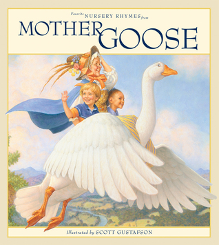 Favorite Nursery Rhymes from Mother Goose by Scott Gustafson