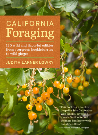 California Foraging: Easy-To-Find Wild Edibles from Coast Strawberries to Wild Spinach