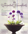 The Unexpected Houseplant: 220 Extraordinary Choices for Every Spot in Your Home