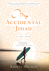 My Accidental Jihad