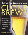 North American Clone Brews: Homebrew Recipes for Your Favorite American  Canadian Beers