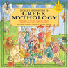 Child's Introduction to Greek Mythology: The Stories of the Gods, Goddesses, Heroes, Monsters, and Other Mythical Creatures