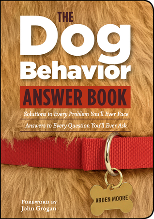 The Dog Behavior Answer Book: Practical Insights Proven Solutions for Your Canine Questions