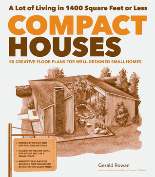 Compact Houses: 50 Creative Floor Plans For Well Designed Small Homes By  Gerald Rowan