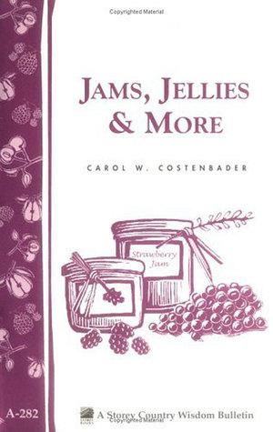 Jams, Jellies More: Storey Country Wisdom Bulletin A-282