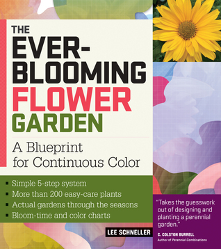 The ever blooming flower garden a blueprint for continuous color by 6440108 mightylinksfo