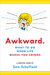 Awkward: A Survival Guide f...