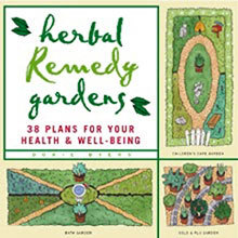 Herbal Remedy Gardens: 38 Plans for Your Health Well-Being