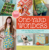 Download One-Yard Wonders: 101 Sewing Projects; Look How Much You Can Make with Just One Yard of Fabric!
