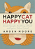 Happy Cat, Happy You: Quick...