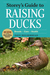 Storey's Guide to Raising Ducks, 2nd Edition by Dave Holderread